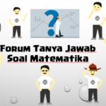 Forum Tanya Jawab Soal Matematika