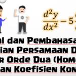 Soal dan Pembahasan: Persamaan Diferensial Linear Orde Dua (Homogen) dengan Koefisien Konstan