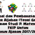 Soal dan Pembahasan – Ujian Akhir Semester (UAS) Struktur Aljabar (Teori Grup dan Ring)