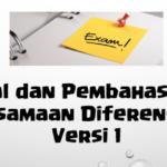 Soal dan Pembahasan – Ujian Akhir Semester (UAS) Persamaan Diferensial Biasa