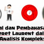 Soal dan Pembahasan – Deret Laurent dalam Analisis Kompleks