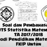 Soal dan Pembahasan – Ujian Tengah Semester (UTS) Statistika Matematika TA 2017/2018 – Prodi Pendidikan Matematika FKIP Untan