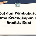 Soal dan Pembahasan – Aksioma Kelengkapan dalam Analisis Real