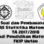 Soal dan Pembahasan – Ujian Akhir Semester (UAS) Statistika Matematika TA 2017/2018 – Prodi Pendidikan Matematika FKIP Untan