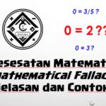Kesesatan Matematis (Mathematical Fallacy) – Penjelasan dan Contohnya