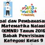 Soal dan Pembahasan – Kompetisi Matematika Nalaria Realistik (KMNR) Tahun 2016 Babak Penyisihan Kategori Kelas 9