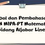 Soal dan Pembahasan – ON MIPA-PT Matematika Bidang Aljabar Linear