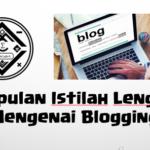 Kumpulan Istilah Lengkap Mengenai Blogging