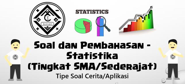 Soal Dan Pembahasan Aplikasi Soal Cerita Statistika