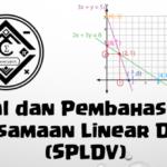 Soal dan Pembahasan Super Lengkap – Sistem Persamaan Linear Dua Variabel (SPLDV)