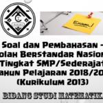 Soal dan Pembahasan – Ujian Sekolah Berstandar Nasional (USBN) Tingkat SMP/Sederajat Tahun Pelajaran 2018/2019 Bidang Studi Matematika (Kurikulum 2013)