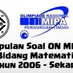 Kumpulan Soal ON MIPA-PT Bidang Matematika (Tahun 2006 – Sekarang)