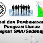 Soal dan Pembahasan Super Lengkap – Program Linear (Tingkat SMA/Sederajat)
