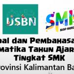 Soal dan Pembahasan – USBN Matematika Tahun Ajaran 2018/2019 Tingkat SMK