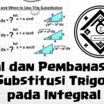 Soal dan Pembahasan – Teknik Substitusi Trigonometri pada Integral