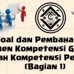 Soal dan Pembahasan – Asesmen Kompetensi Guru (AKG) Ranah Kompetensi Pedagogik
