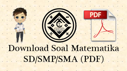 Download Soal Matematika SD/SMP/SMA (PDF)