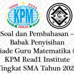 Soal dan Pembahasan – Babak Penyisihan Olimpiade Guru Matematika (OGM) KPM Read1 Institute Tingkat SMA/Sederajat Tahun 2021
