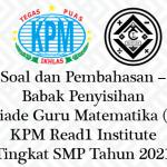 Soal dan Pembahasan – Babak Penyisihan Olimpiade Guru Matematika (OGM) KPM Read1 Institute Tingkat SMP/Sederajat Tahun 2021