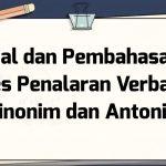 Soal dan Pembahasan – Tes Penalaran Verbal – Sinonim dan Antonim